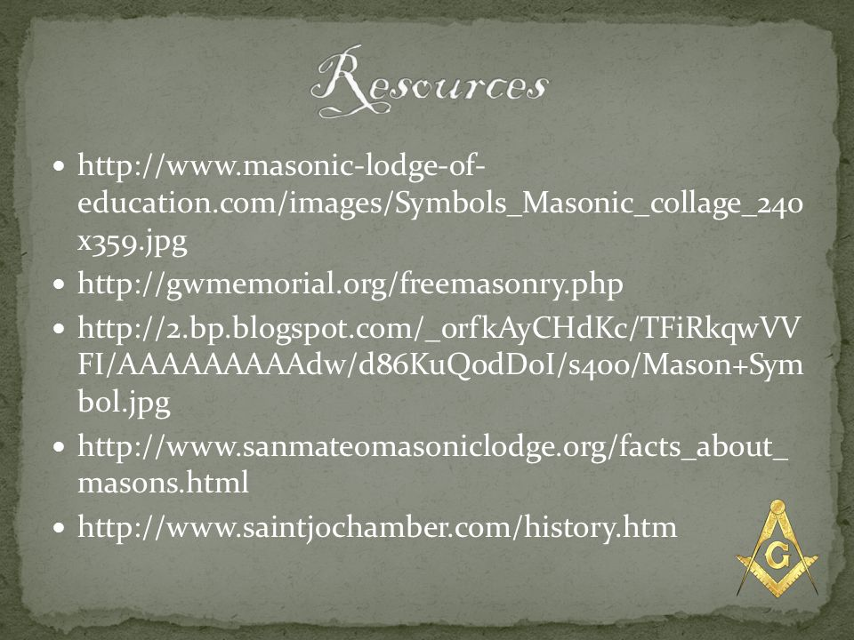 http://www.masonic-lodge-of- education.com/images/Symbols_Masonic_collage_240 x359.jpg http://gwmemorial.org/freemasonry.php http://2.bp.blogspot.com/