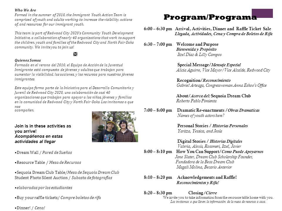 Program/Programa 6:00 – 6:30 pm Arrival, Activities, Dinner and Raffle Ticket Sale Llegada, Actividades, Cena y Compra de Boletos de Rifa 6:30 – 7:00