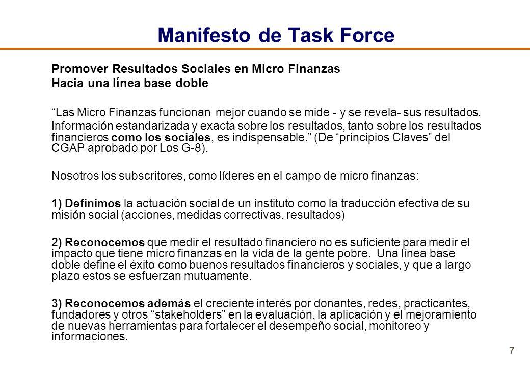 7 Manifesto de Task Force Promover Resultados Sociales en Micro Finanzas Hacia una línea base doble Las Micro Finanzas funcionan mejor cuando se mide
