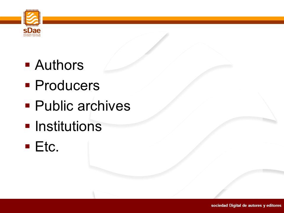sociedad Digital de autores y editores Authors Producers Public archives Institutions Etc.
