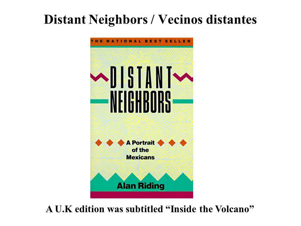 Distant Neighbors / Vecinos distantes A U.K edition was subtitled Inside the Volcano
