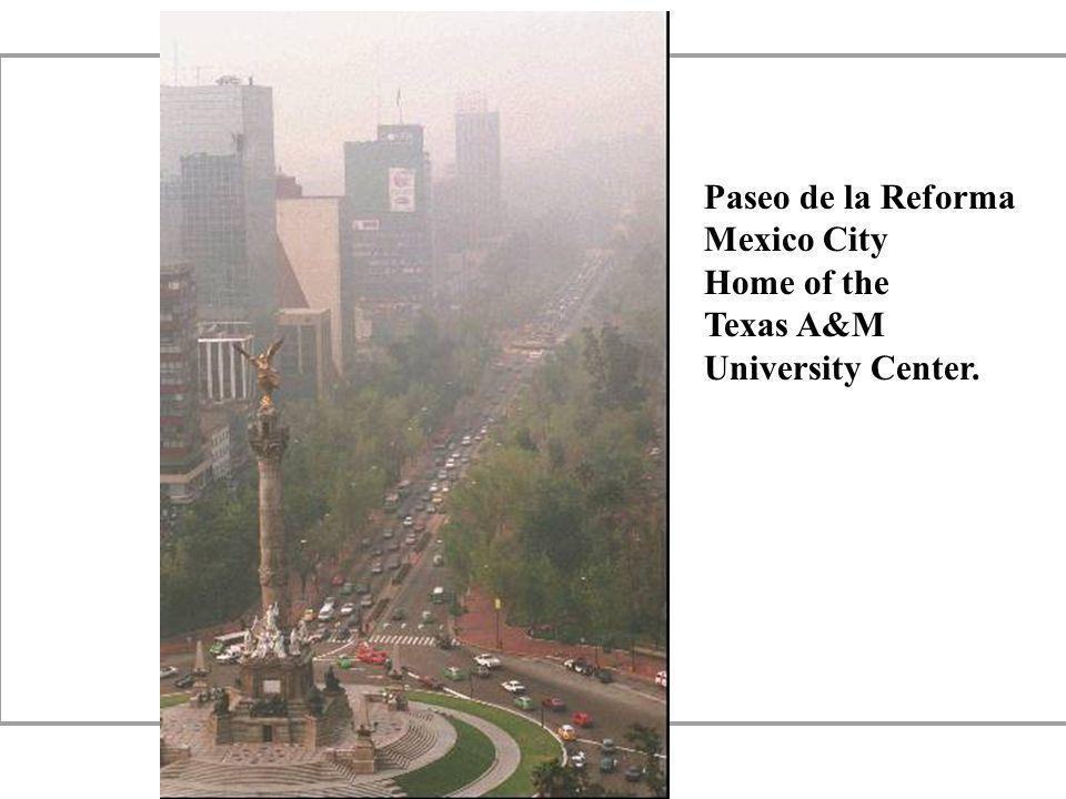 Paseo de la Reforma Mexico City Home of the Texas A&M University Center.