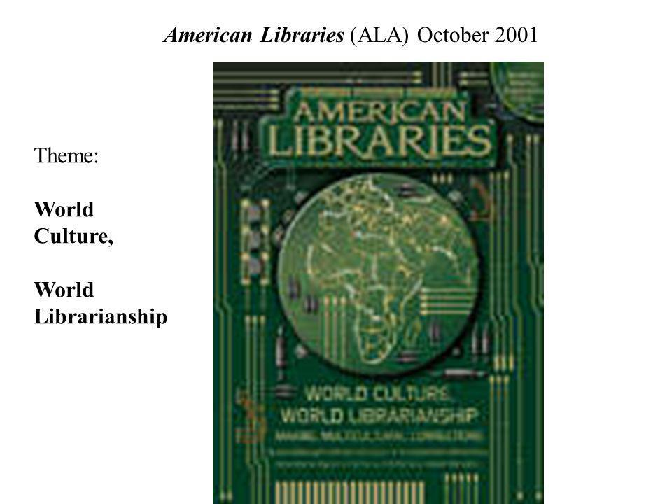 American Libraries (ALA) October 2001 Theme: World Culture, World Librarianship