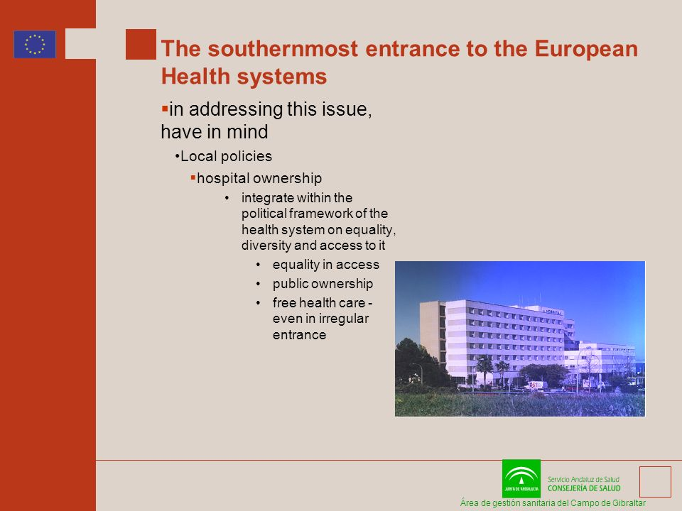 Área de gestión sanitaria del Campo de Gibraltar The southernmost entrance to the European Health systems in addressing this issue, have in mind Local
