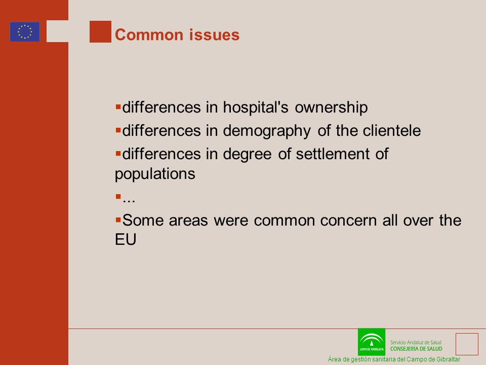 Área de gestión sanitaria del Campo de Gibraltar Common issues differences in hospital's ownership differences in demography of the clientele differen