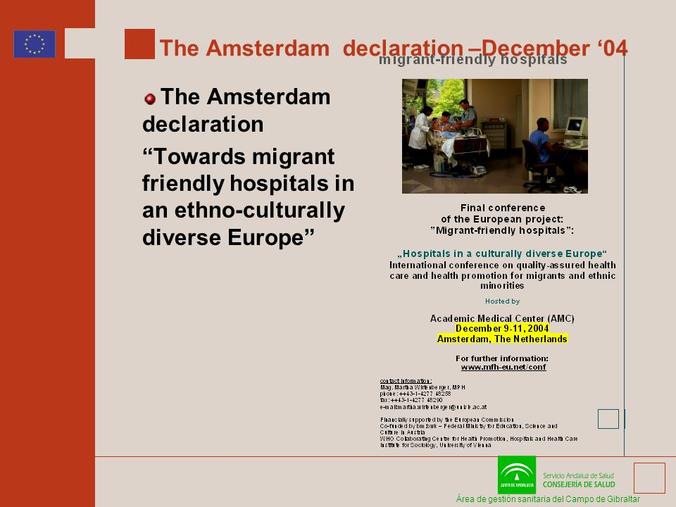 Área de gestión sanitaria del Campo de Gibraltar The Amsterdam declaration –December 04 The Amsterdam declaration Towards migrant friendly hospitals in an ethno-culturally diverse Europe