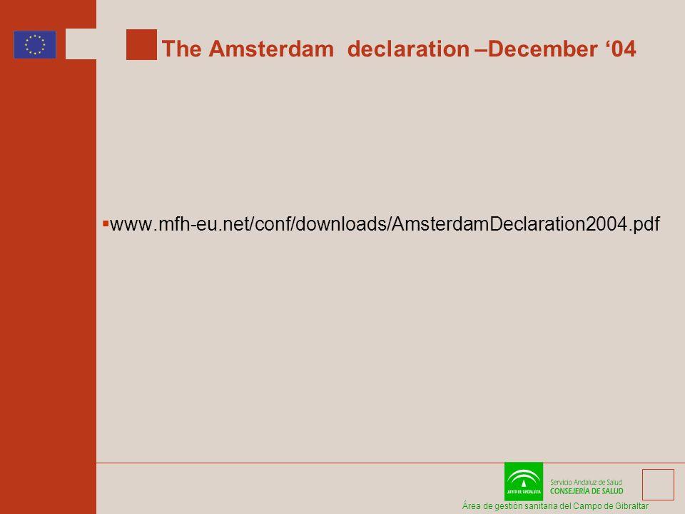 Área de gestión sanitaria del Campo de Gibraltar The Amsterdam declaration –December 04 www.mfh-eu.net/conf/downloads/AmsterdamDeclaration2004.pdf