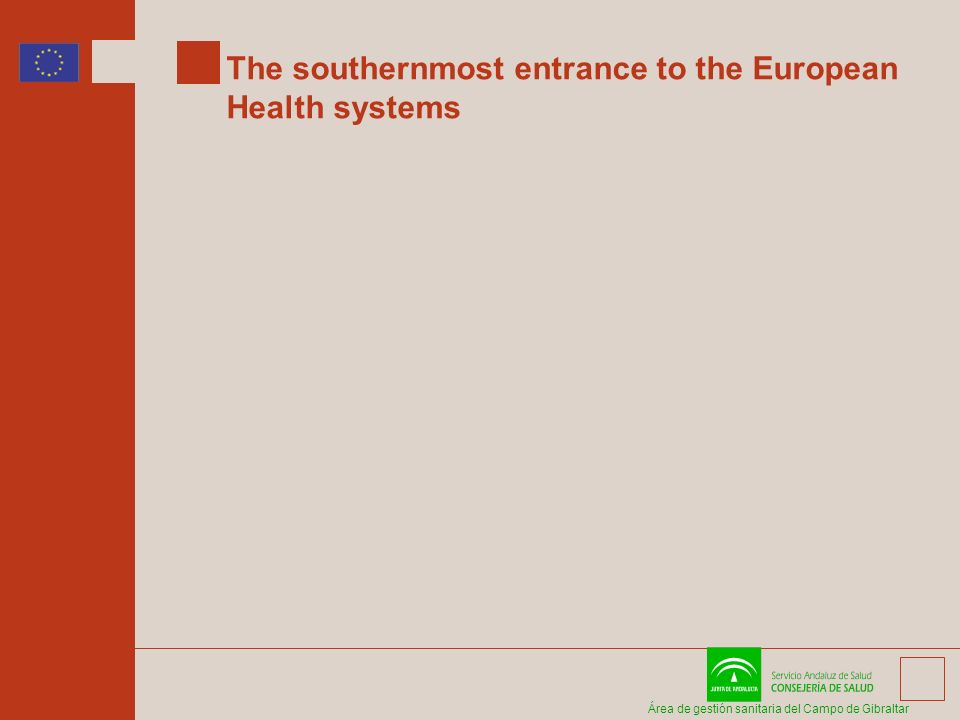 Área de gestión sanitaria del Campo de Gibraltar The southernmost entrance to the European Health systems
