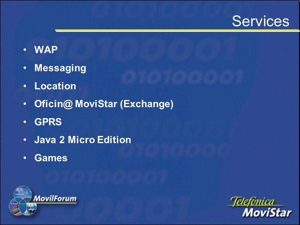 Services WAP Messaging Location Oficin@ MoviStar (Exchange) GPRS Java 2 Micro Edition Games
