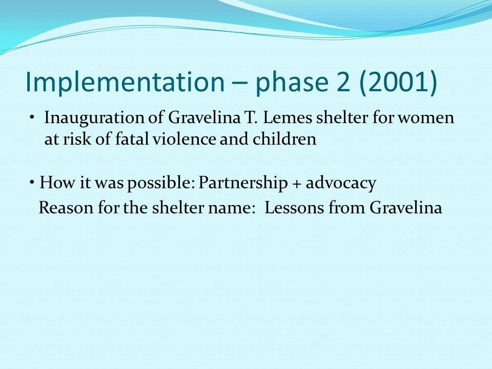 Implementation – phase 2 (2001) Inauguration of Gravelina T.