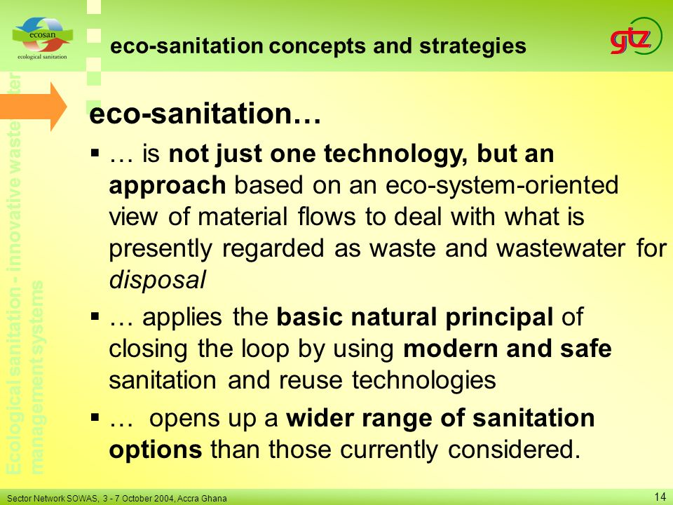 Ecological sanitation - innovative wastewater management systems Sector Network SOWAS, 3 - 7 October 2004, Accra Ghana 14 eco-sanitation concepts and