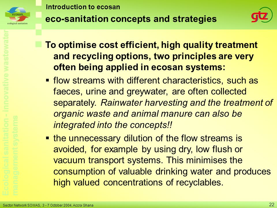Ecological sanitation - innovative wastewater management systems Sector Network SOWAS, 3 - 7 October 2004, Accra Ghana 22 Introduction to ecosan eco-s