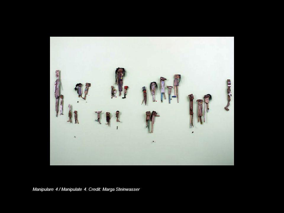 Manipulare 4 / Manipulate 4. Credit: Marga Steinwasser