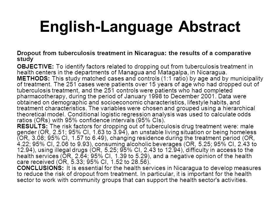 English-Language Abstract Dropout from tuberculosis treatment in Nicaragua: the results of a comparative study OBJECTIVE: To identify factors related