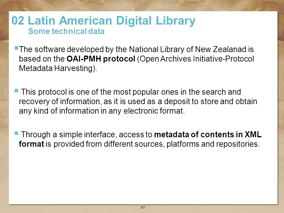 Título de la presentación 10 The software developed by the National Library of New Zealanad is based on the OAI-PMH protocol (Open Archives Initiative-Protocol Metadata Harvesting).