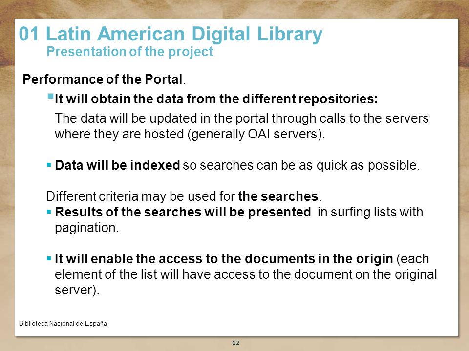 Título de la presentación 12 Performance of the Portal. It will obtain the data from the different repositories: The data will be updated in the porta