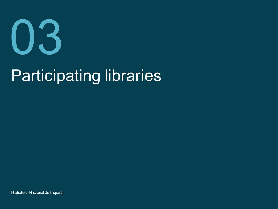 Título de la presentación 13 Participating libraries 03 Biblioteca Nacional de España