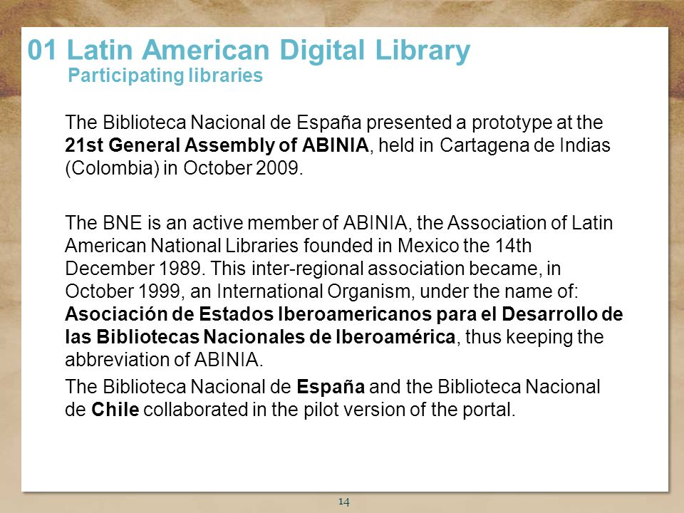 Título de la presentación The Biblioteca Nacional de España presented a prototype at the 21st General Assembly of ABINIA, held in Cartagena de Indias (Colombia) in October 2009.