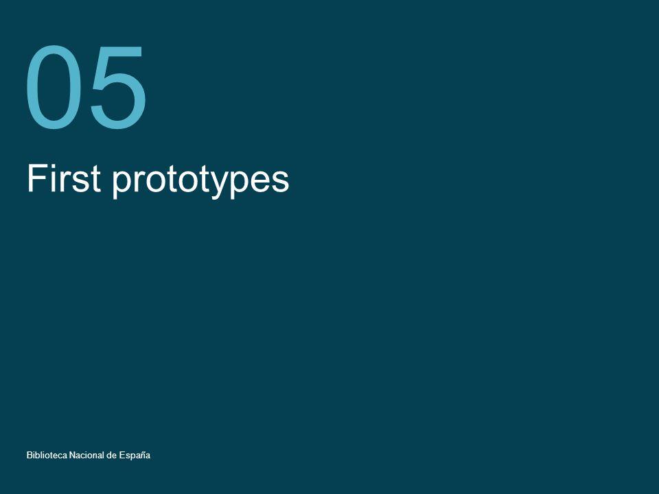 Título de la presentación 18 First prototypes 05 Biblioteca Nacional de España