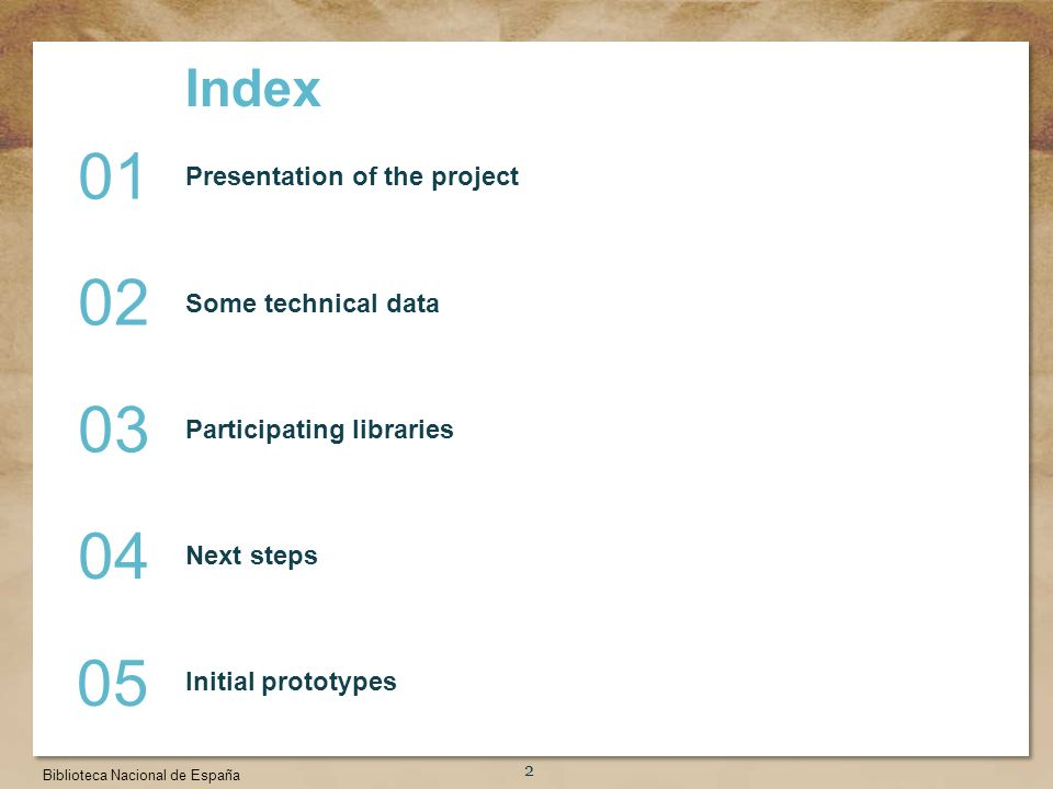 Título de la presentación 2 Index Presentation of the project Some technical data Participating libraries Next steps Initial prototypes Biblioteca Nacional de España