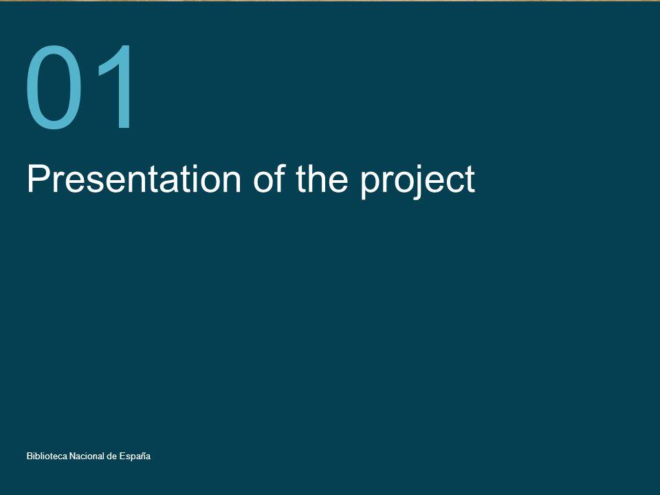 Título de la presentación 3 Presentation of the project 01 Biblioteca Nacional de España