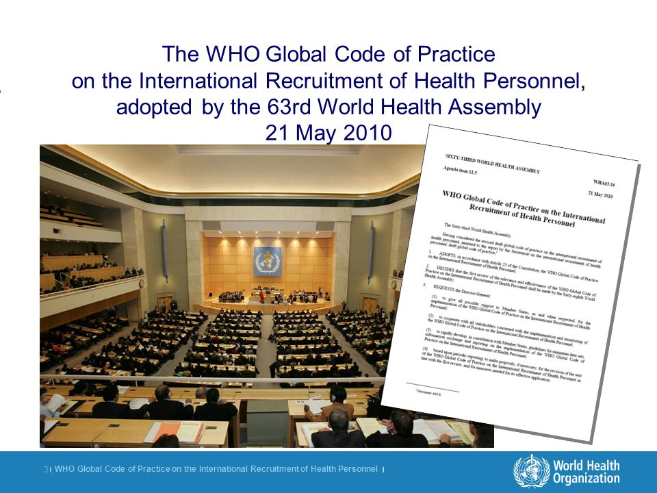 WHO Global Code of Practice on the International Recruitment of Health Personnel | 14 | For more information http://www.who.int/hrh/migration/code/practice/en/index.html