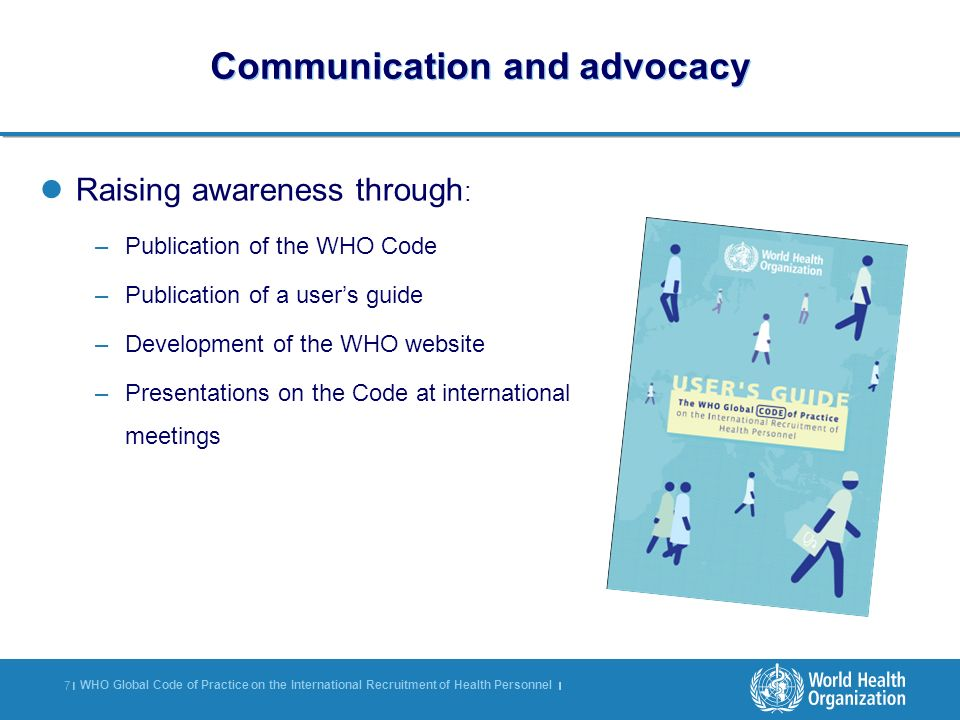 WHO Global Code of Practice on the International Recruitment of Health Personnel | 8 |8 | Guidelines for monitoring the implementation to rapidly develop, in consultation with Member States, guidelines for minimum data set, information exchange and reporting on the implementation of the WHO Global Code