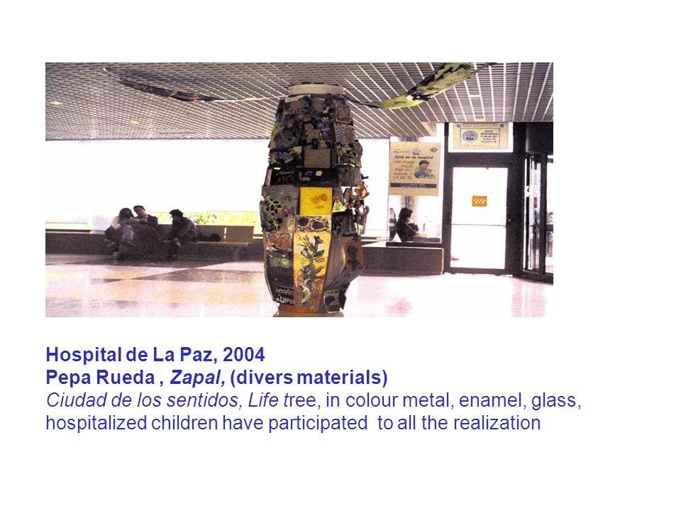 Hospital de La Paz, 2004 Pepa Rueda, Zapal, (divers materials) Ciudad de los sentidos, Life tree, in colour metal, enamel, glass, hospitalized childre