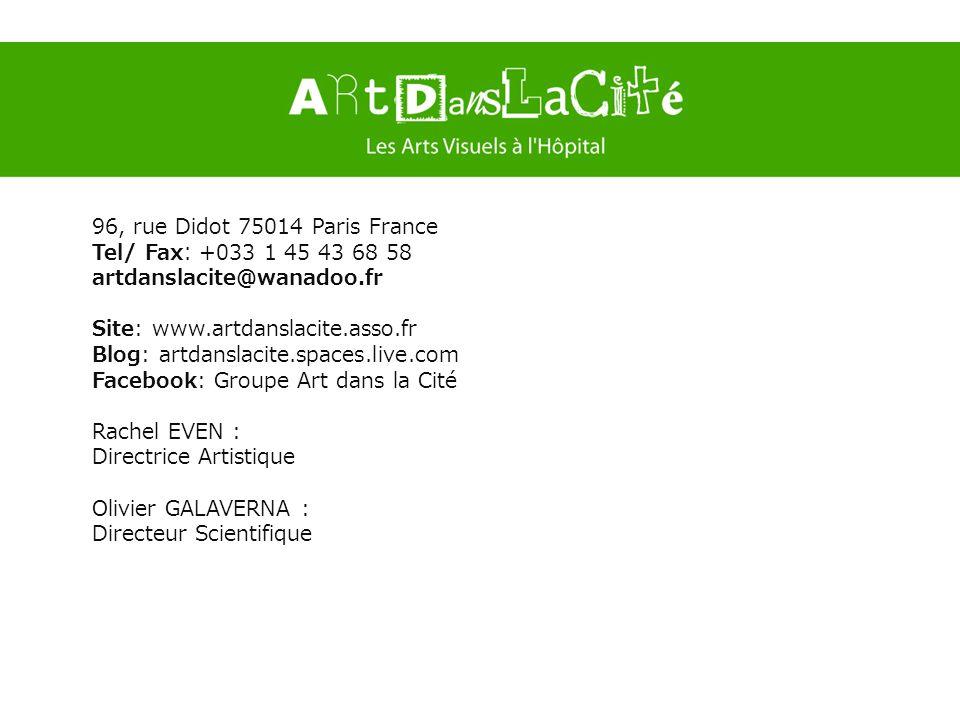 96, rue Didot 75014 Paris France Tel/ Fax +033 1 45 43 68 58 artdanslacite@wanadoo.fr Site: www.artdanslacite.asso.fr Blog: artdanslacite.spaces.live.