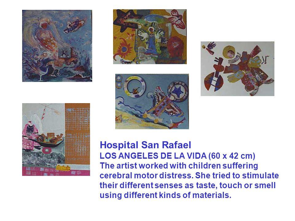 Hospital San Rafael LOS ANGELES DE LA VIDA (60 x 42 cm) The artist worked with children suffering cerebral motor distress. She tried to stimulate thei