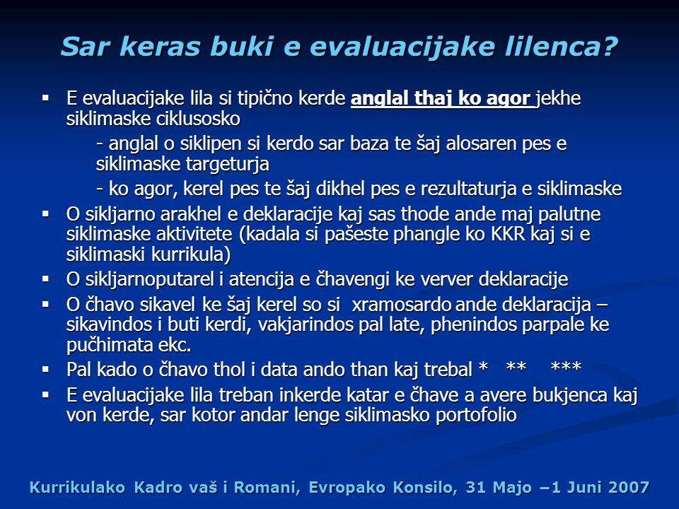 Kurrikulako Kadro vaš i Romani, Evropako Konsilo, 31 Majo 1 Juni 2007 Sar keras buki e evaluacijake lilenca.