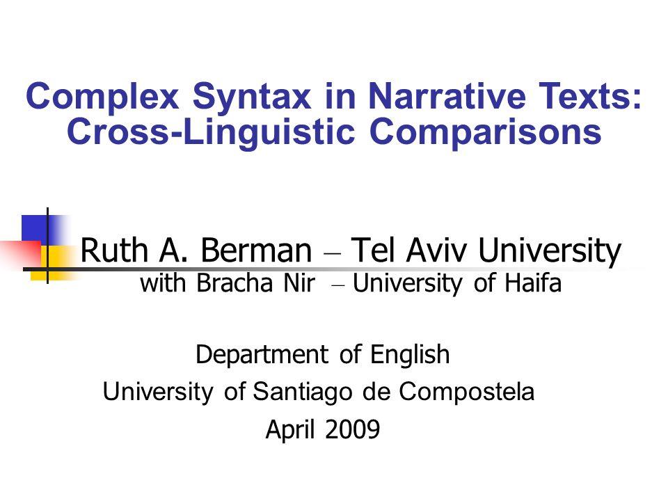 Ruth A. Berman – Tel Aviv University with Bracha Nir – University of Haifa Department of English University of Santiago de Compostela April 2009 Compl