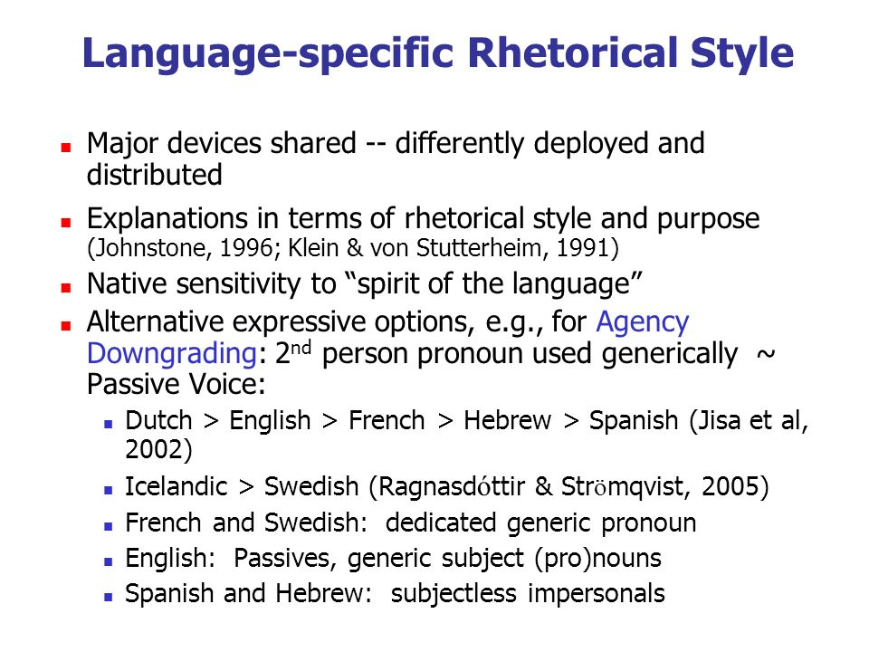 Language-specific Rhetorical Style Major devices shared -- differently deployed and distributed Explanations in terms of rhetorical style and purpose