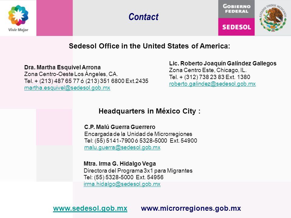 Sedesol Office in the United States of America: Dra. Martha Esquivel Arrona Zona Centro-Oeste Los Ángeles, CA. Tel. + (213) 487 65 77 ó (213) 351 6800