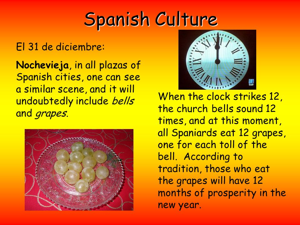Spanish Culture El 31 de diciembre: Nochevieja, in all plazas of Spanish cities, one can see a similar scene, and it will undoubtedly include bells an