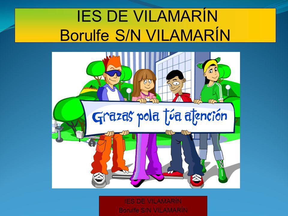 IES DE VILAMARÍN Borulfe S/N VILAMARÍN IES DE VILAMARÍN Borulfe S/N VILAMARÍN