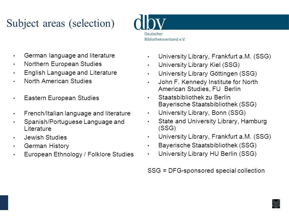 Subject areas (selection) German language and literature Northern European Studies English Language and Literature North American Studies Eastern Euro