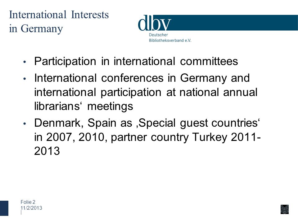 11/2/2013 | Folie 2 International Interests in Germany Participation in international committees International conferences in Germany and internationa