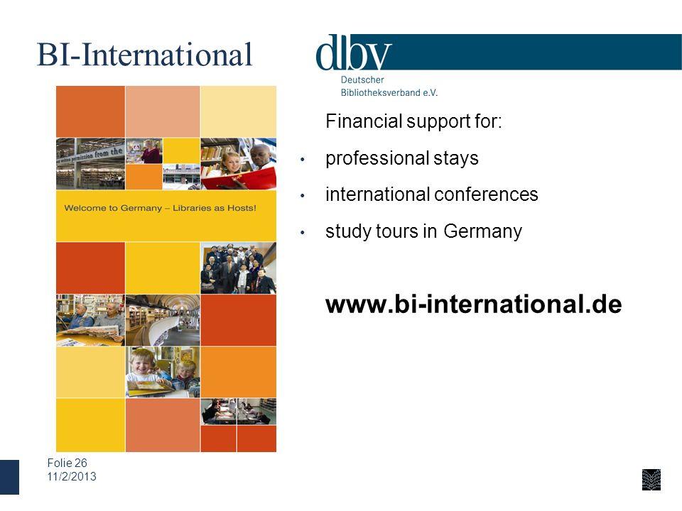 BI-International 11/2/2013 Folie 26 Financial support for: professional stays international conferences study tours in Germany www.bi-international.de