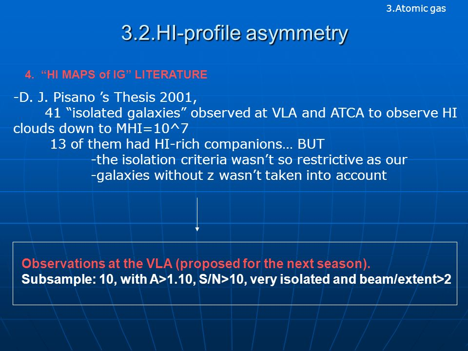 Observations at the VLA (proposed for the next season).