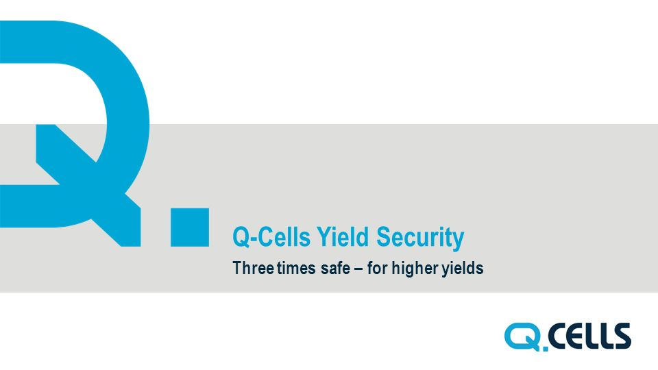 Q-Cells Yield Security Three times safe – for higher yields