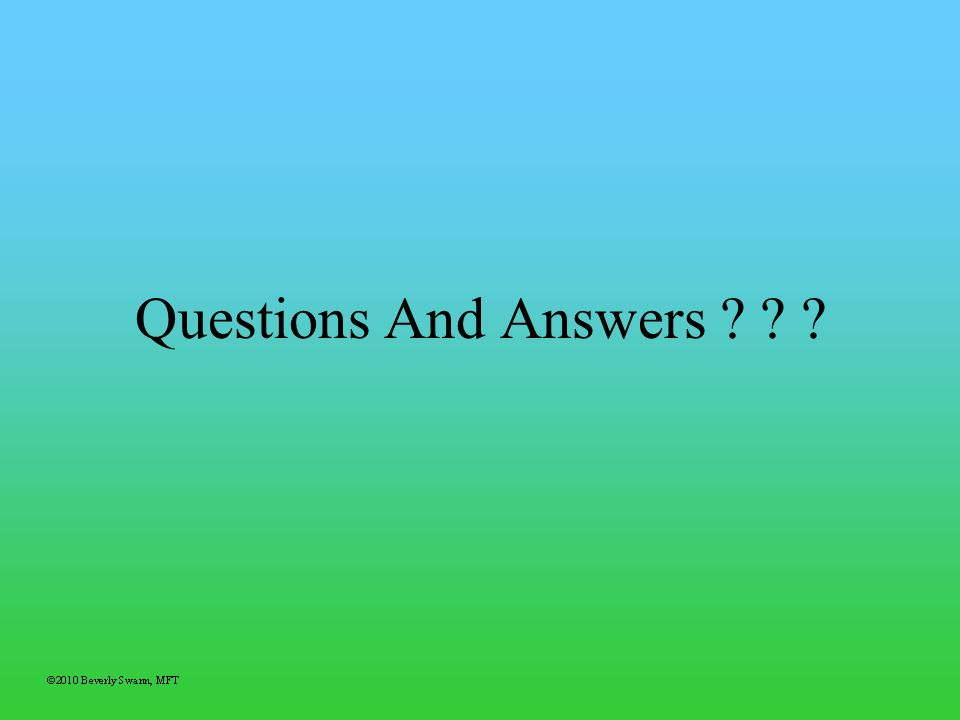 Questions And Answers ? ? ?
