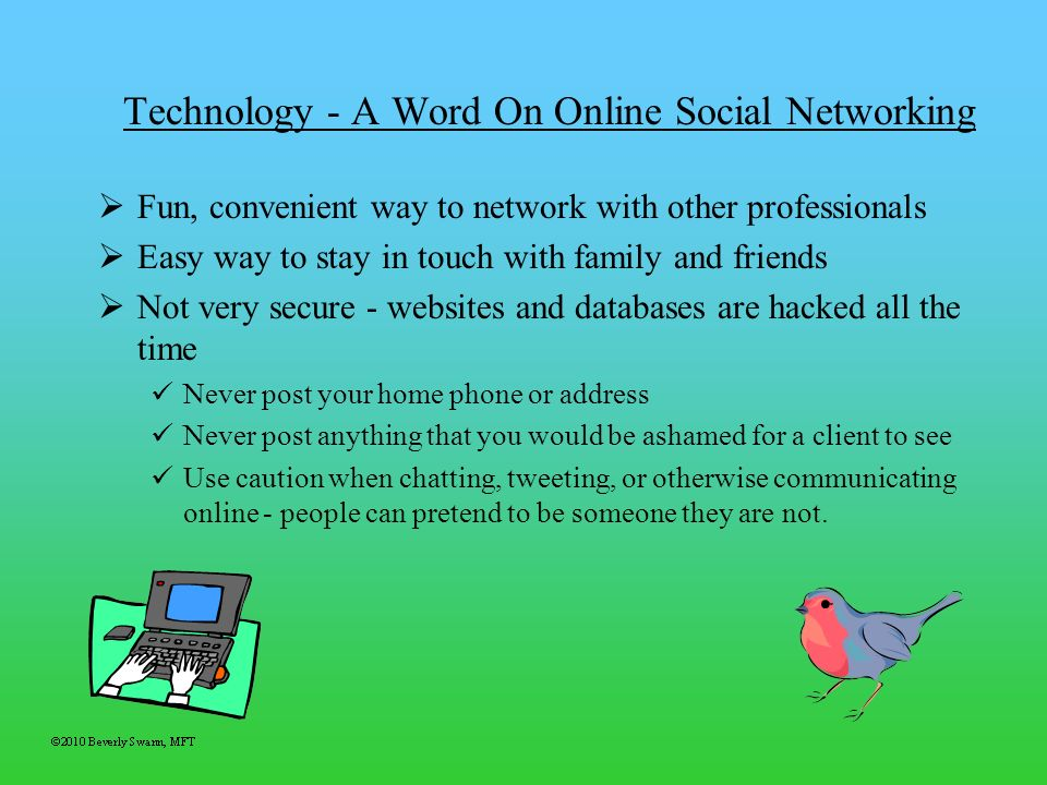 Technology - A Word On Online Social Networking Fun, convenient way to network with other professionals Easy way to stay in touch with family and frie
