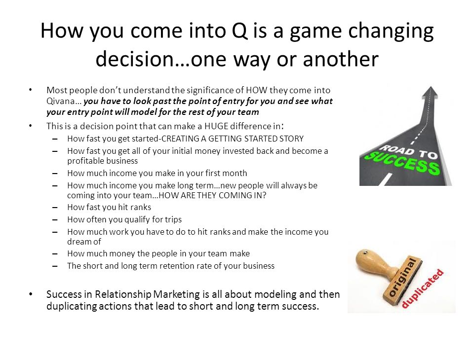 How you come into Q is a game changing decision…one way or another Most people dont understand the significance of HOW they come into Qivana… you have