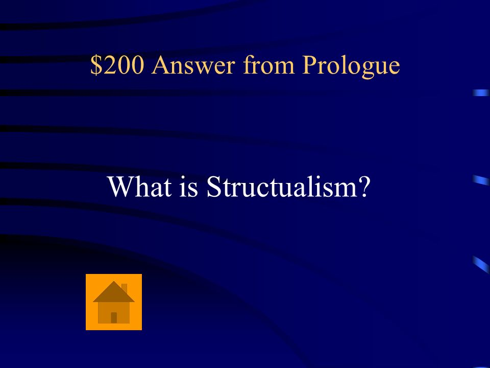 $200 Question from Prologue This school of thought focused on breaking conscious experience into its component parts.
