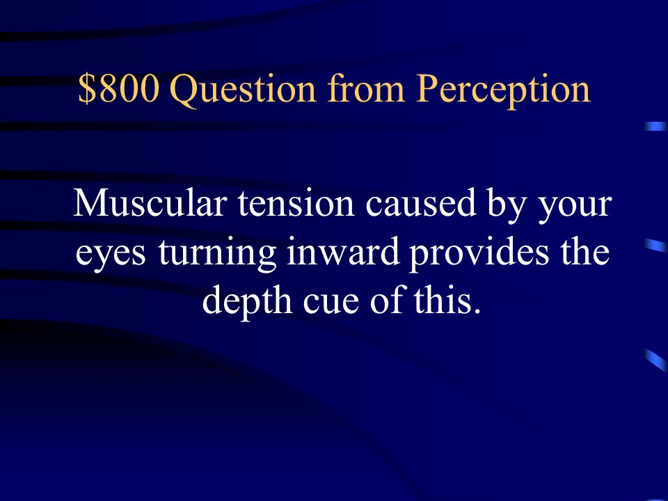 $600 Answer from Perception What is perceptual constancy?