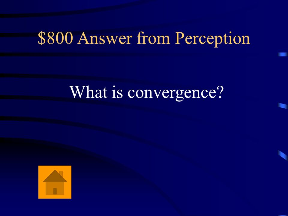 $800 Question from Perception Muscular tension caused by your eyes turning inward provides the depth cue of this.