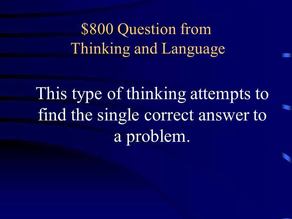 $600 Answer from Thinking and Language What is functional fixedness?