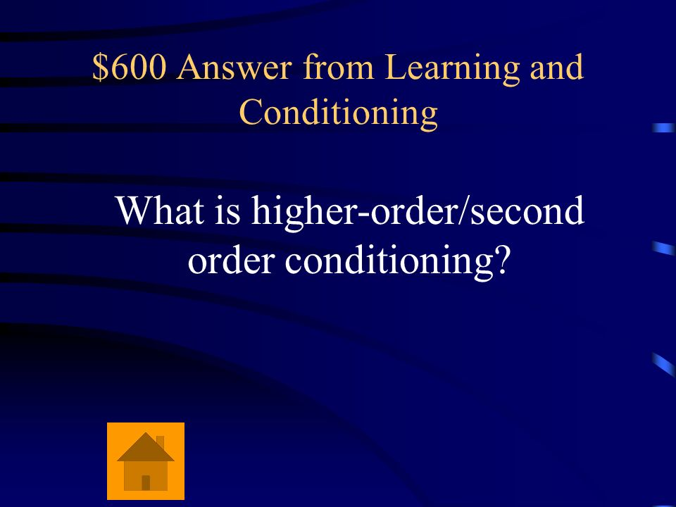 $600 Question from Learning and Conditioning This type of conditioning occurs when a new neutral stimulus is paired with a well established conditione