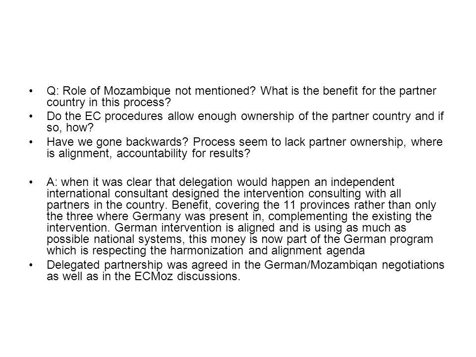 Q: Role of Mozambique not mentioned? What is the benefit for the partner country in this process? Do the EC procedures allow enough ownership of the p